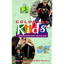 Colorado Kids: A Statewide Family Outdoor Adventure Guide by Collison Linda (1997-05-01)