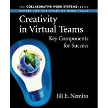 Creativity in Virtual Teams: Key Components for Success (Collaborative Work Systems)