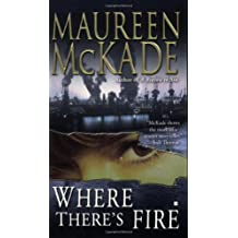 Where There's Fire (Berkley Sensation) by Maureen McKade (2008-10-07