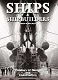 Ships and Shipbuilders: Pioneers of Design and Construction (English...