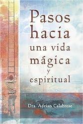 Pasos Hacia Una Vida Magica y Espiritual
