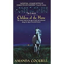 Children of the Horse: The Horse Catcher's Trilogy, Book Two by Amanda Cockrell (2000-03-07)