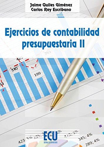 Ejercicios de contabilidad presupuestaria II por Jaime Quiles Giménez