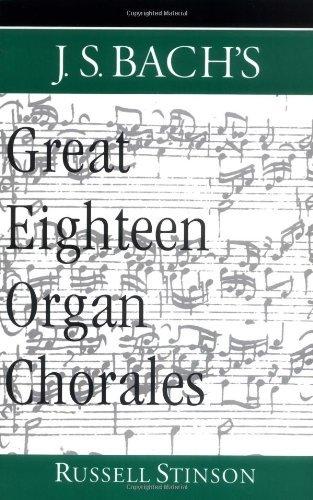 J.S. Bach's Great Eighteen Organ Chorales (English Edition)