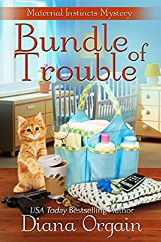 bundle-of-trouble-a-humorous-cozy-mystery-a-maternal-instincts-mystery-book-1-english-edition