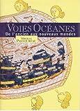 Voies océanes - de l'ancien aux nouveaux mondes