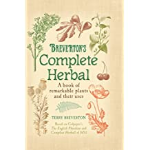 Breverton's Complete Herbal: A Book of Remarkable Plants and Their Uses (English Edition)