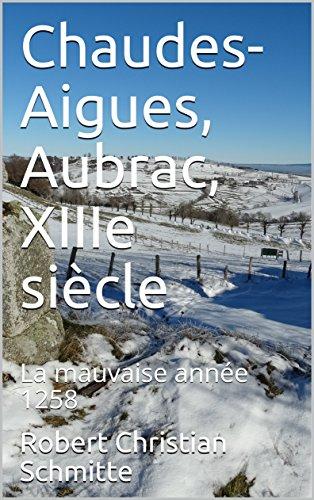 Couverture du livre Chaudes-Aigues, Aubrac, XIIIe siècle: La mauvaise année 1258
