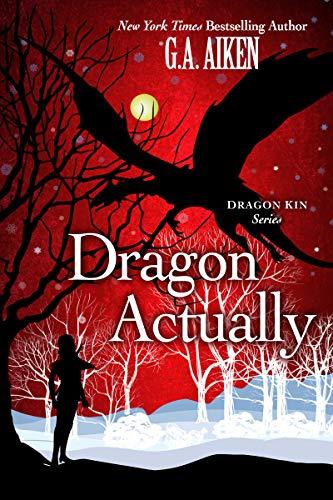 Dragon Actually (Dragon Kin Book 1) (English Edition) eBook: G.A. ...