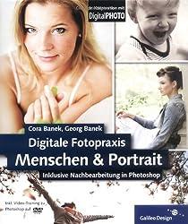 Digitale Fotopraxis - Menschen und Portrait: inklusive Nachbearbeitung in Photoshop (Galileo Design)