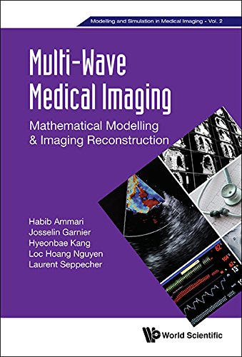 multi-wave-medical-imagingmathematical-modelling-imaging-reconstruction-modelling-and-simulation-in-