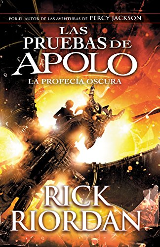 Las Pruebas de Apolo, Libro 2: La Profecía Oscura: (spanish-Language Ed Of: The Trials of Apollo, Book Two: The Dark Prophecy) (Las pruebas de Apolo / Trials of Apollo) por Rick Riordan