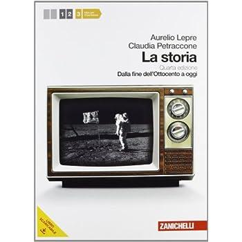 La Storia. Per Le Scuole Superiori. Con Espansione Online: 3