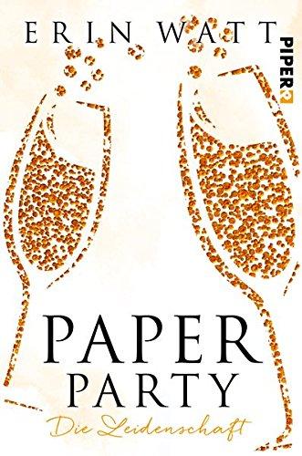 Buchseite und Rezensionen zu 'Paper Party: Die Leidenschaft (Paper-Reihe, Band 3)' von Erin Watt