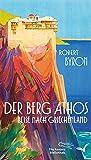 Der Berg Athos - Reise nach Griechenland: Aus dem Englischen von Niklas Hoffmann-Walbeck, mit einem Nachwort von Wieland Freund (Die Andere Bibliothek, Band 422) - Robert Byron