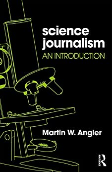 Science Journalism: An Introduction by [Angler, Martin W]