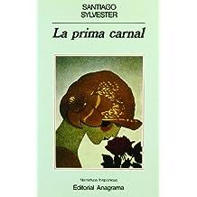 La prima carnal (Narrativas hispánicas)