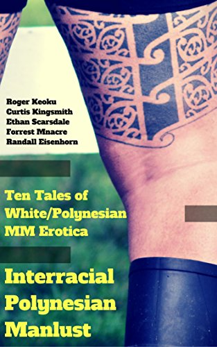 interracial-polynesian-manlust-ten-tales-of-white-polynesian-mm-erotica-pacific-passion-book-1