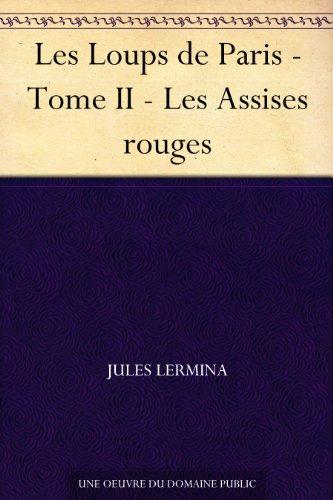 Couverture du livre Les Loups de Paris - Tome II - Les Assises rouges