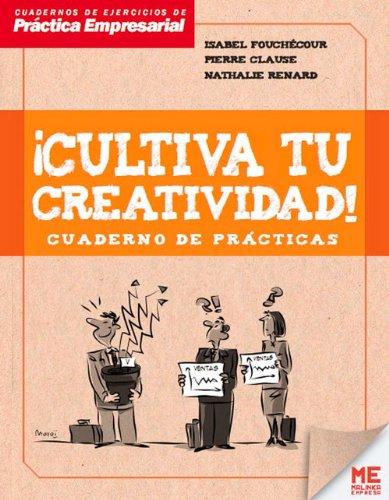 Cultiva Tu Creatividad - Cuaderno De Prácticas (Practica Empresarial)