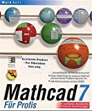 Mathcad 7 für Profis, 1 CD-ROM Hochschullizenz