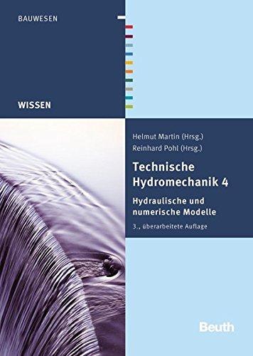 Technische Hydromechanik 4: Hydraulische und numerische Modelle (Beuth Wissen)
