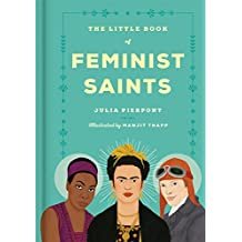 The Little Book of Feminist Saints (English Edition)