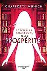 Sorcières & Chasseurs, tome 4 : Prospérité par Munich