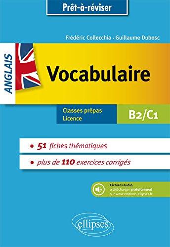 Prt  rviser. Anglais. Vocabulaire thmatique avec exercices corrigs et fichiers audio. B2-C1