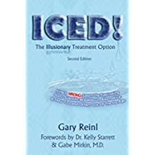 ICED! The Illusionary Treatment Option - Second Edition (English Edition)