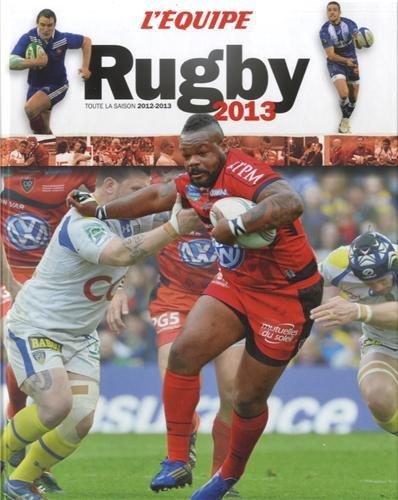 Rugby 2013 : Toute la saison 2012-2013 par Fabien Baumann, Collectif