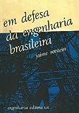 Em defesa da engenharia brasileira (Portuguese Edition)