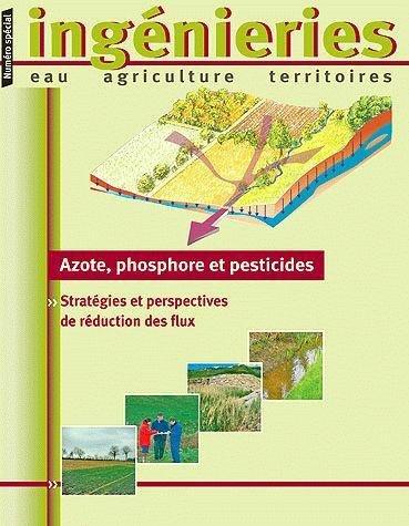 Azote, Phosphore et Pesticides. Strategies et Perspectives de Reduction des Flux par Payraudeau Gregoire