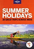 Summer Holidays: Thirty great trips across India from hill stations, beaches to heritage sites.
