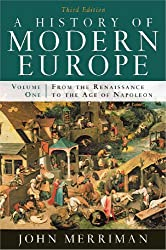 A History of Modern Europe: From the Renaissance to the Age of Napoleon: 1