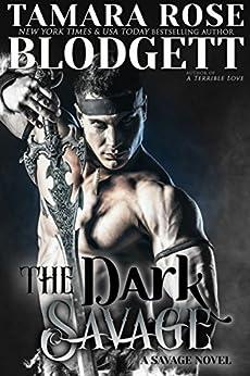 The Dark Savage (#7): New Adult Dark Paranormal/Sci-fi Romance (The Savage Series) by [Blodgett, Tamara Rose]
