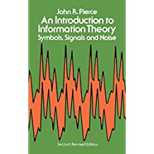 An Introduction to Information Theory: Symbols, Signals and Noise (Dover Books on Mathematics)