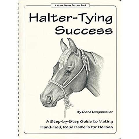 Halter-tying success: A step-by-step guide to making hand-tied, rope halters for horses