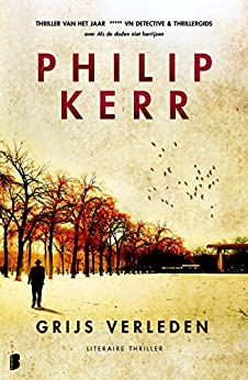 Grijs verleden (Bernie Gunther Book 7) van [Kerr, Philip]