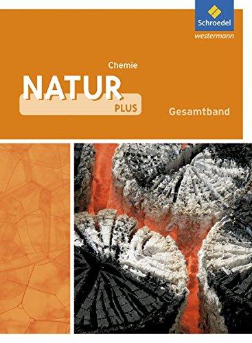 Natur plus - Ausgabe 2011 für Gesamtschulen in Nordrhein-Westfalen: Schülerband Chemie 7-10