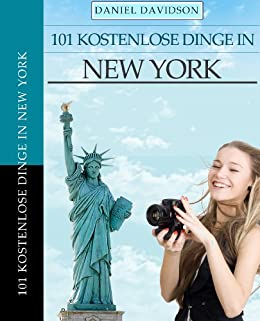 101 Kostenlose Dinge in New York (Travel Free eGuidebooks) von [Davidson, Daniel]