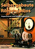 Selbst gebaute Röhrenradios: Experimente und Schaltungspraxis
