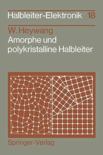 Amorphe und polykristalline Halbleiter (Halbleiter-Elektronik, Band 18)