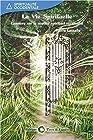 La Vie Spirituelle - Lumière sur le sentier spirituel occidental