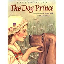 The Dog Prince by Lauren Mills (2001-10-01)