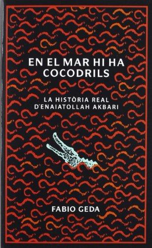 En el mar hi ha cocodrils: La histria real d'Enaiatollah Akbari (La Galera jove)