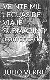 VEINTE MIL LEGUAS DE VIAJE SUBMARINO ( COMENTADO )