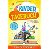 KINDERTAGEBUCH: Das geniale Tagebuch für Kinder - Schreiben, Lernen und Erinnern! - Das ideale erste Tagebuch für Jungen und