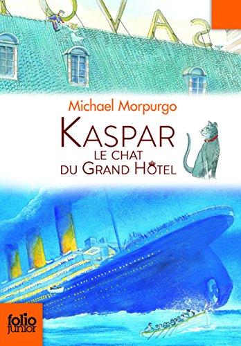 Kaspar, le chat du Grand Hôtel (Folio Junior) por Morpurgo Michael