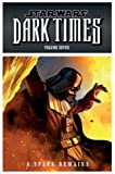 Star Wars - Dark Times: A Spark Remains (Vol. 7) (Star Wars Dark Times 7)